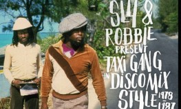 "Sly & Robbie ""Taxi Gang in Discomix Style 1978–1987"""